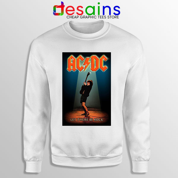 Best AC DC Hits Greatest Sweatshirt Let There Be Rocks