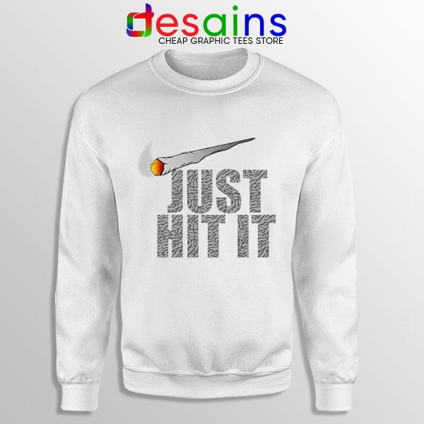 Just Hit It Nike Funny Sweatshirt Just Do It Smoke
