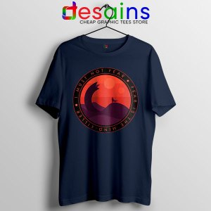 Buy Dune Quotes Fear Navy T Shirt I Must Not Fear