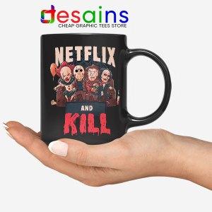 Classic Scary Horror Movie Mug Netflix And Kill