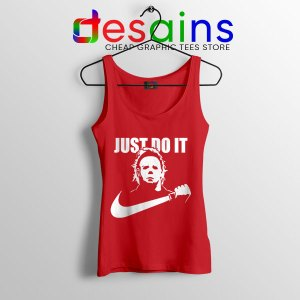 Best Michael Myers Halloween Red Tank Top Just Do It