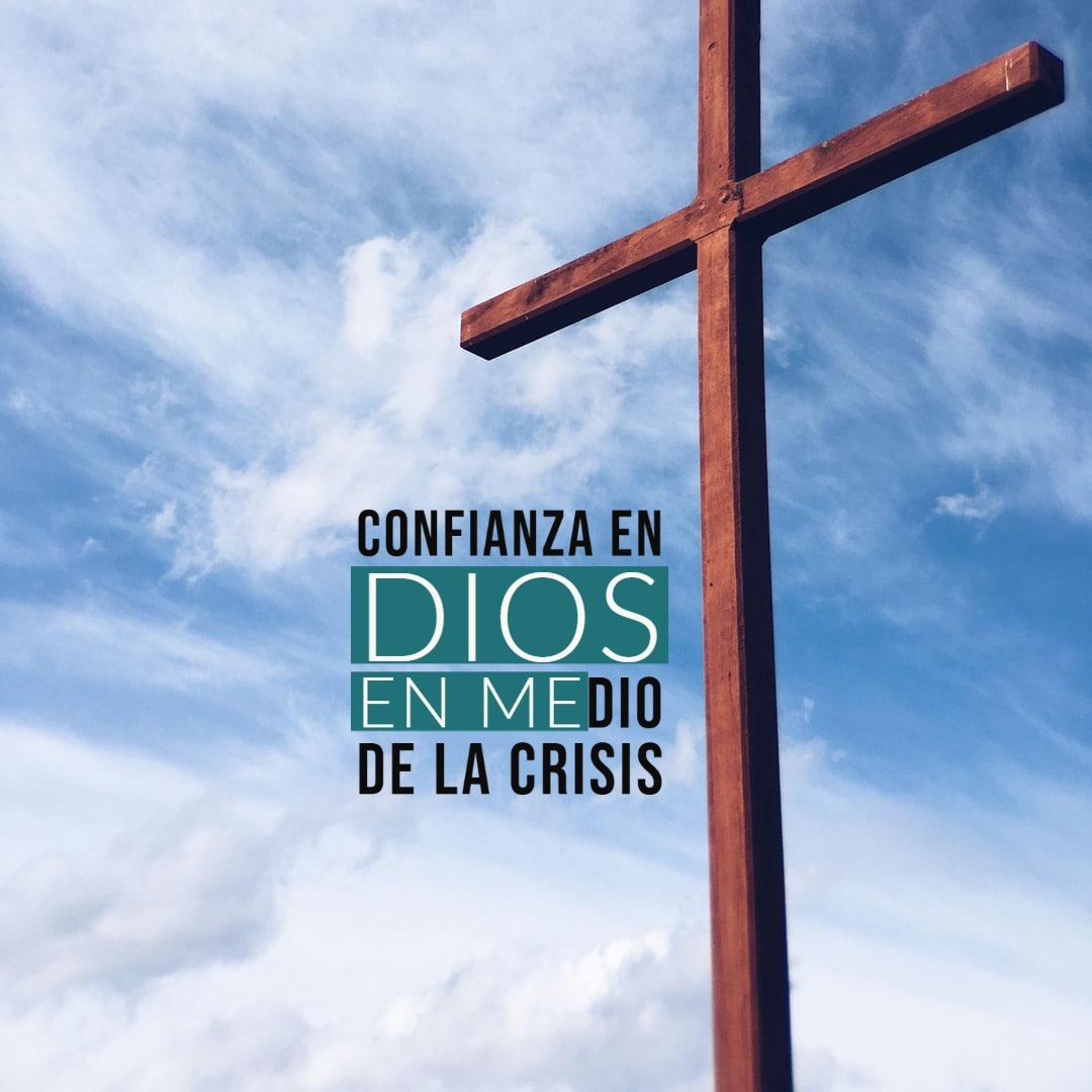 Confianza en Dios en medio de la Crisis - de Salud Familia y Fe