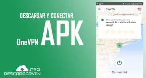 descargar onevpn apk gratis para android internet ilimitado