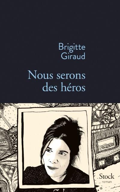 nous-serons-des-heros_brigitte_giraud