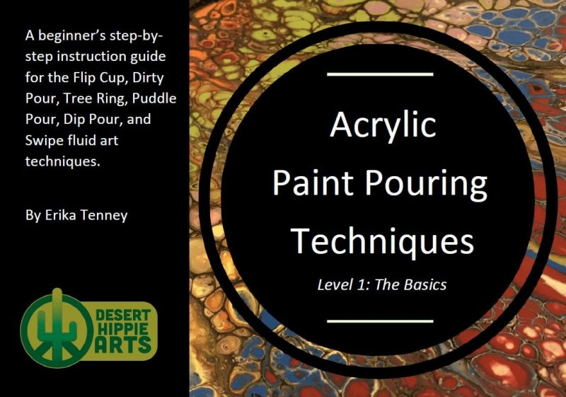 Beginners Acrylic Paint Pouring Level 1 Desert Hippie Arts