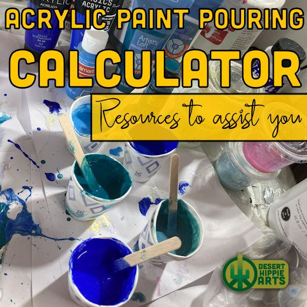 Acrylic Paint Pouring Calculator Desert Hippie Arts