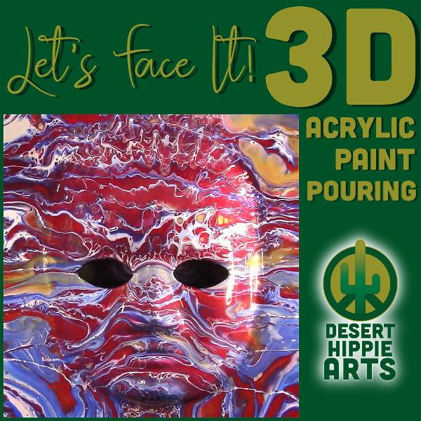 Lets Face It 3D Acrylic Paint Pouring Desert Hippie Arts 6