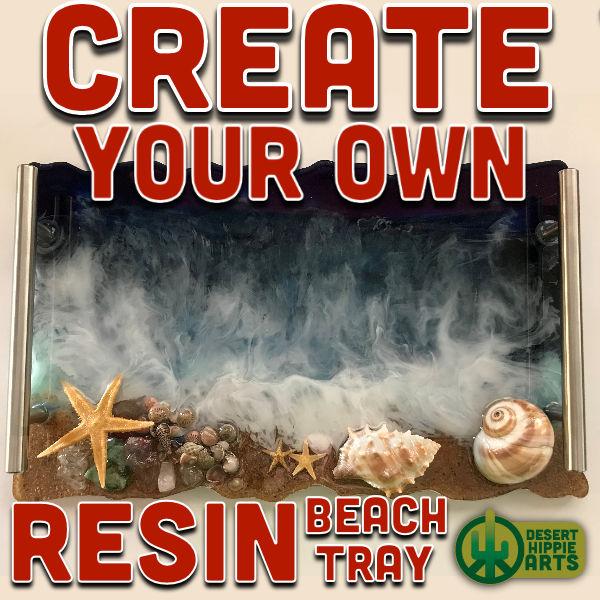 Create your own RESIN BEACH TRAY Desert Hippie Arts 1