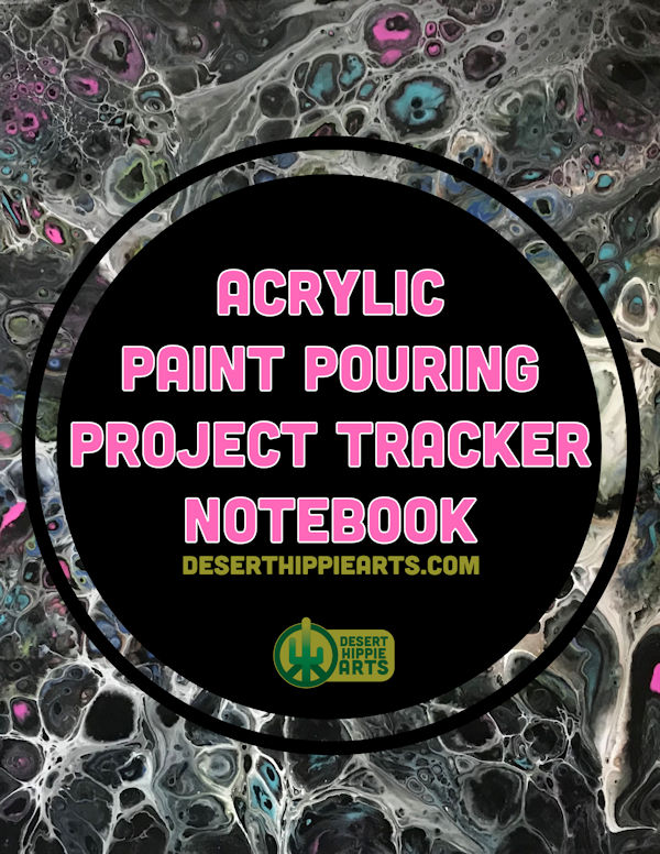 Acrylic Paint Pouring Project Notebook DESERT HIPPIE ARTS