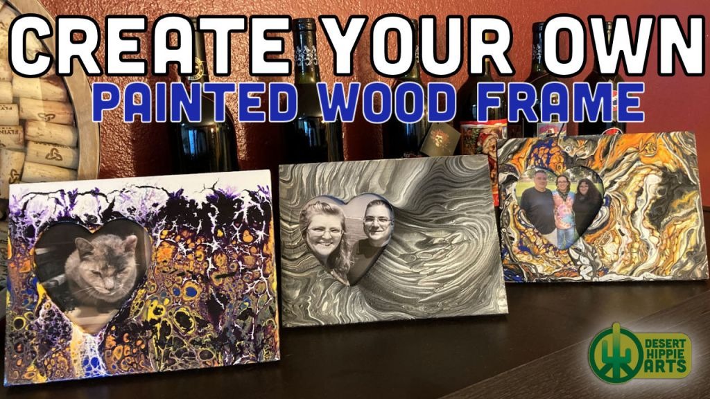 Create your own PAINTED WOOD FRAME Desert Hippie Arts
