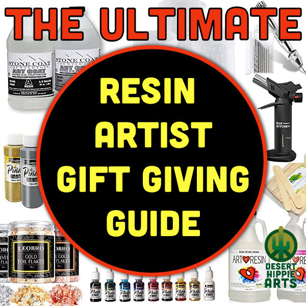 The ULTIMATE resin artist gift giving guide desert hippie arts