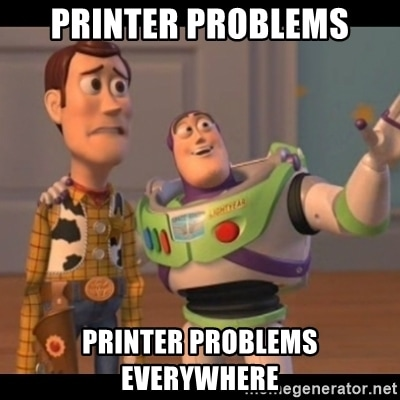 "Buzz and Woody with the text ""Printer problems, printer problems everywhere."""