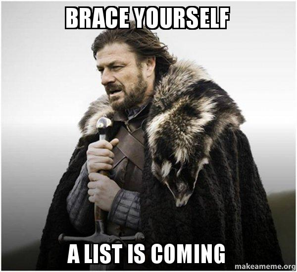 """GoT Meme image with the words """"Brace yourself, a list is coming"""""""