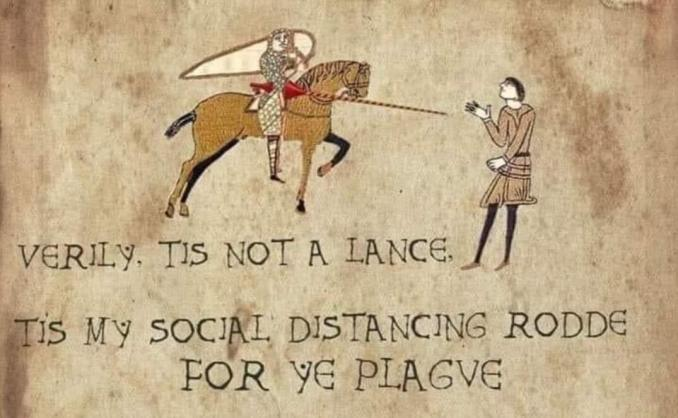 """Older style illustration that brings to mind illuminated texts of an armoured man on a horse with a shield and lance, pointing at a human standing nearby. The text underneath reads """"Verily, tis not a lance, tis my social distancing rodde."""""""