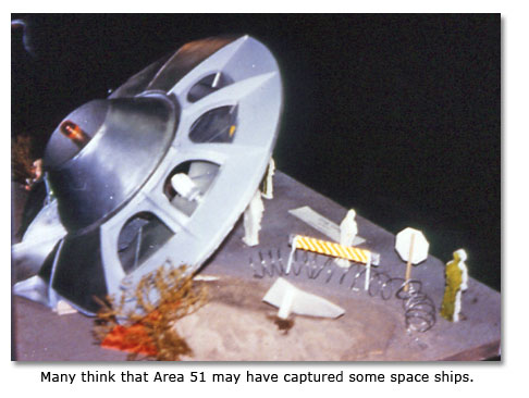 Many think that Area 51 may have captured some space ships.