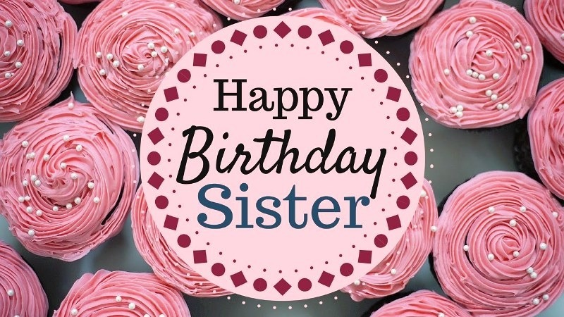 Picture Happy Birthday Sister Pic Happy birthday sister