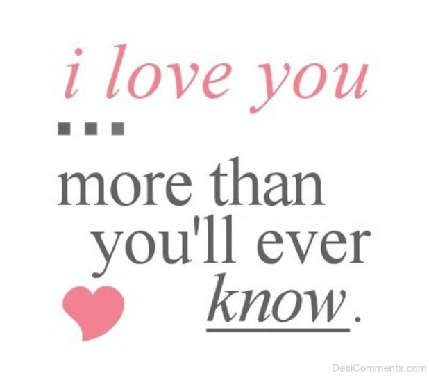 I Love You More Than Ll Ever Know