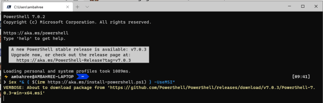 "bah ree  powershell 7.e.2  Copyright Cc) Microsoft Corporation .  https :// aka. ms/powershell  Type 'help' to get help.  All rights reserved.  A new PowerShell stable release is available: v7.€.3  Upgrade now, or check out the release page at:  https :// aka . 9.3  Loading personal and system profiles took 1€89ms.  + ambahree@AMBAHREE-LAPTOP  ) iex  $Cirm https :// aka.ms/install—powershell.psl) } —UseMSI""  VERBOSE: About to download package from 'https  e msi '  [€9 : 41]"