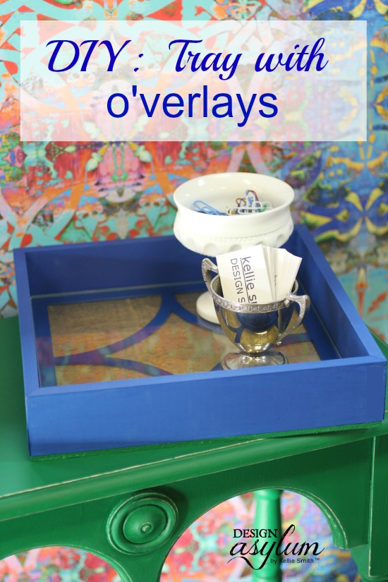 Design Asylum Blog | DIY: Tray with O'verlays