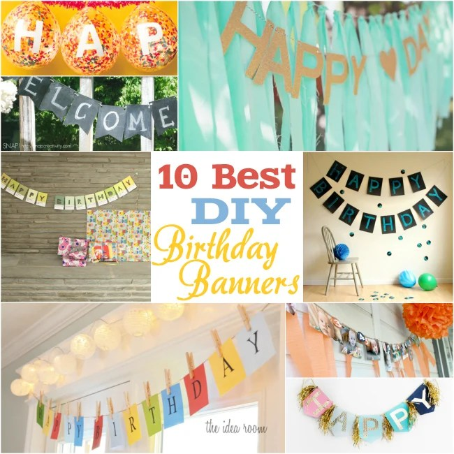 10 Fantastic Diy Happy Birthday Banner Ideas How To Make Homemade Signs
