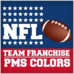NFL Team Franchise Pantone Colors Revealed!