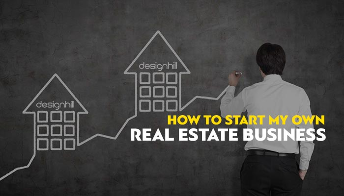 How To Start My Own Real Estate Business
