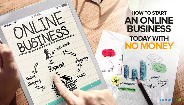 How To Start An Online Business Today With No Money