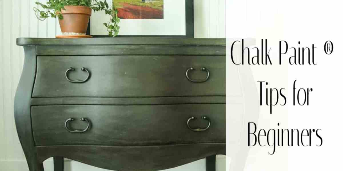 Chalk Paint® Tips for Beginners