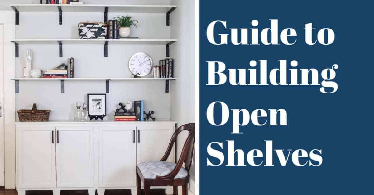 guide to building open shelves