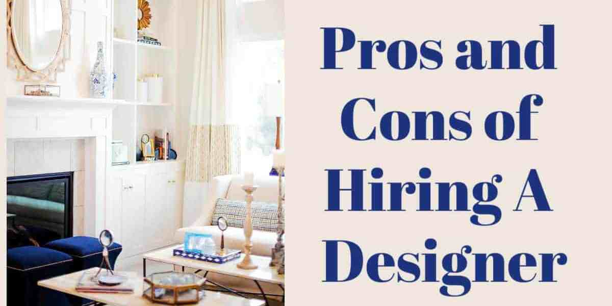 Hiring a Decorator/Designer – Pros and Cons