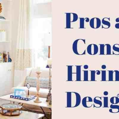 Hiring a Decorator/Designer – Pros and Cons