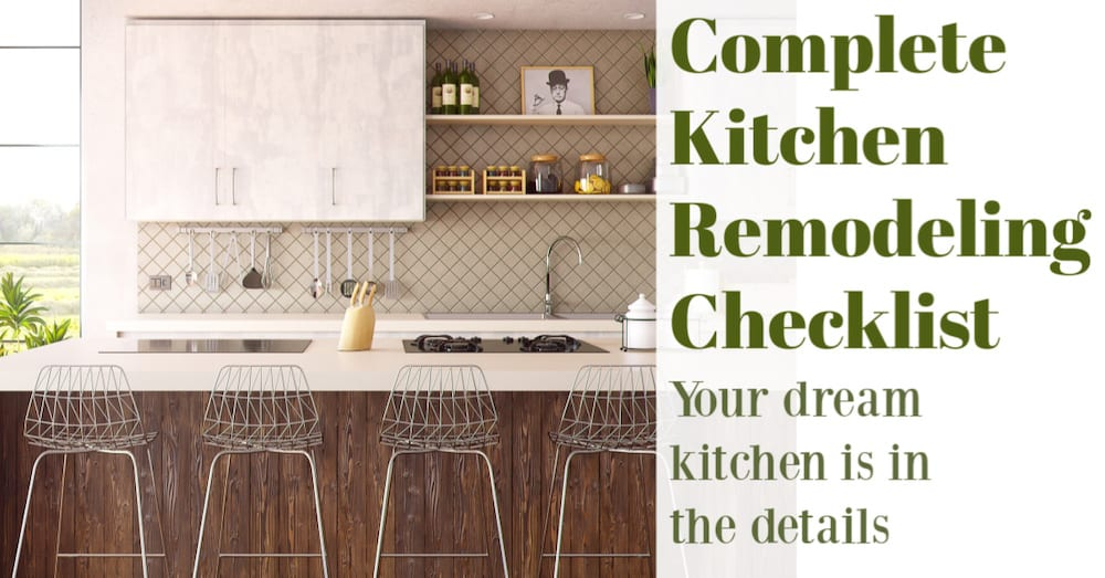 Complete Kitchen Remodeling Checklist: Your Dream Kitchen Is In The Details