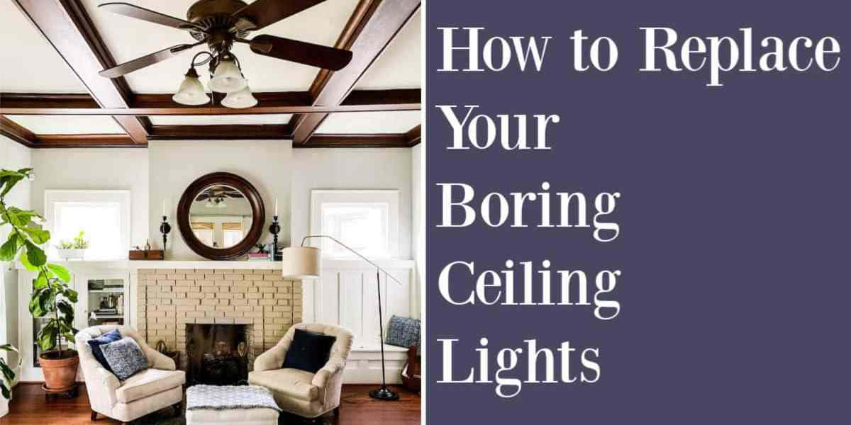 replace ceiling lights