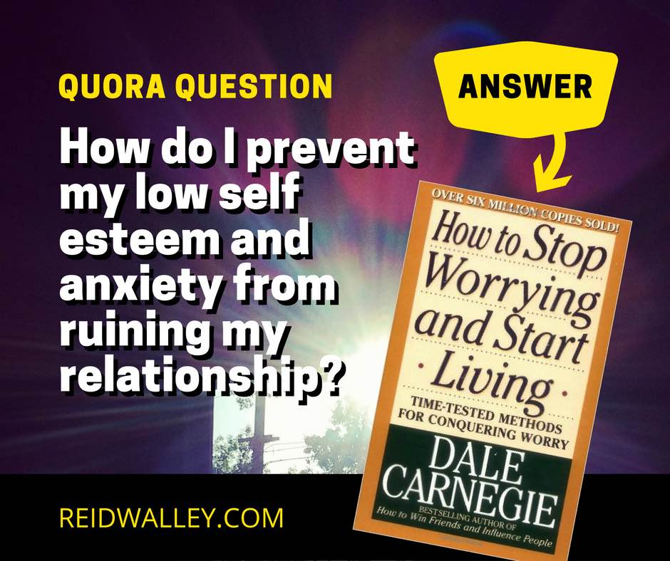 Quora Q&A How Do I Prevent My Low Self-Esteem and Anxiety from Ruining My Relationship - Facebook graphic