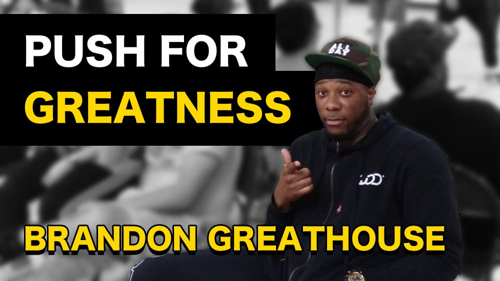 YouTube Video Thumbnail: Brandon Greathouse - Push For Greatness