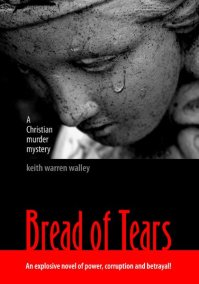 Bread of Tears by Keith Warren Walley