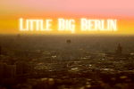 Little big Berlin, tiltshift video