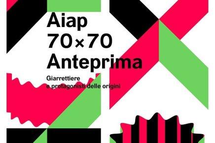 """AIAP 70 anni. """"70×70 ANTEPRIMA, Giarrettiere e protagonisti delle origini"""""""