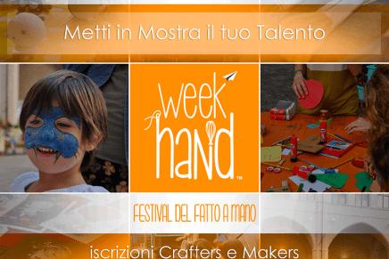 Week Hand, aperte le iscrizioni per artigiani e maker