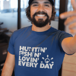 Huntin Fishin Lovin Every Day Heart Sunshine T-Shirt Design