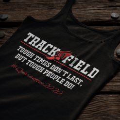 Track and Field Quarantine T Shirt Design - Tough Times Don't Last 2