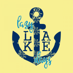 LAKE T Shirts Lazy Days Design - Anchor Nautical Boating Lake Life SVG T Shirt Designs