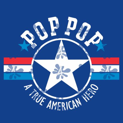 POPS T Shirt Design - POP POP SVG - A True American Hero - POP POP T Shirt
