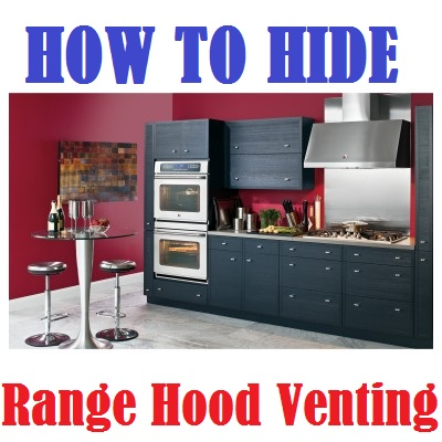 How To Hide Kitchen Hood Venting   (3 Great Ideas)