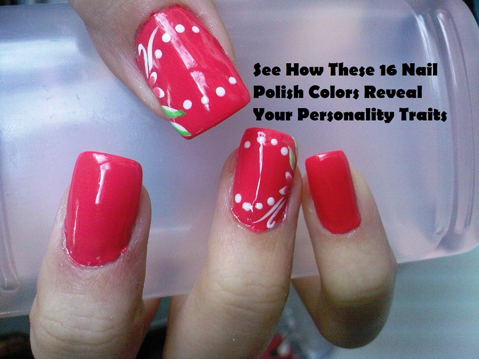 16 Nail Polish Colors and How They Reveal Your Personality Traits