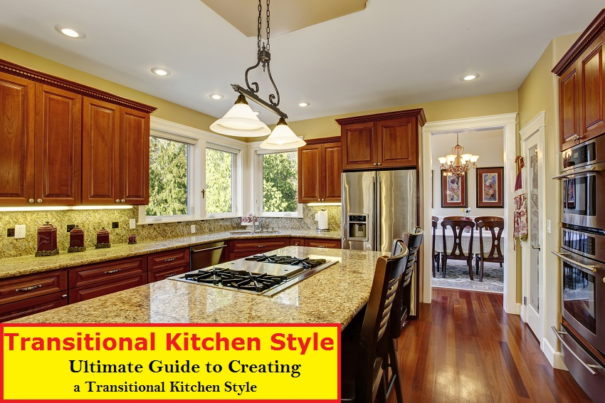 Transitional Kitchen Style: [ULTIMATE GUIDE ] to Creating a ...