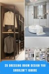 25 Dressing Room Design You Shouldn't Ignore
