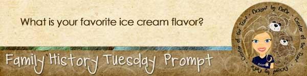 Family History TuesdayZ   Ice Cream