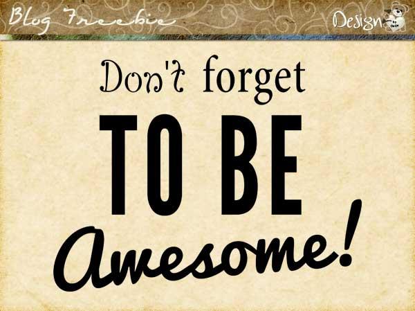 Wednesday SayingZ | Be Awesome