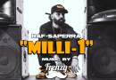Rapper Raf-Saperra releases his new single featuring DJ Frenzy – MILLI 1